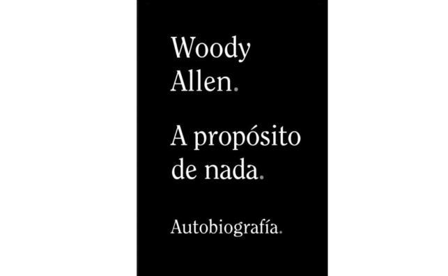 woody-allen-libro-autobiografia-a-proposito-de-nada-k6ZD-U110267447922E1H-1248x770@El Correo